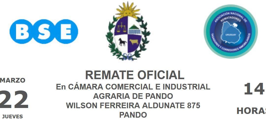 Remate Oficial. En Cámara Comercial e Industrial Agraria de Pando. Wilson Ferreira Aldunate 875 Pando